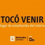 """Inscripción a programa """"Tocó Venir"""" 2015: alojamiento a estudiantes del interior en Montevideo"""