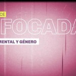 Enfocadas: Ciclo de cine Documental y Género