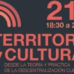 Debate en torno a la gestión cultural y el territorio