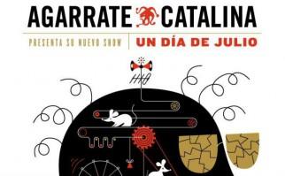 Vuelve Agarrate Catalina presentando su nuevo espectáculo