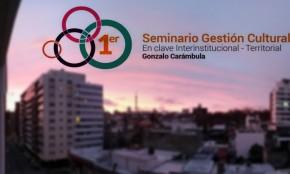 """Se realiza primer """"Seminario de Gestión Cultural en Clave Territorial e Interinstitucional"""""""