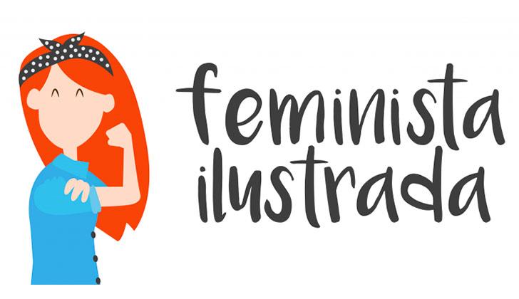 """""""Feminista ilustrada"""" un proyecto visual para luchar contra el machismo y por la igualdad de género."""
