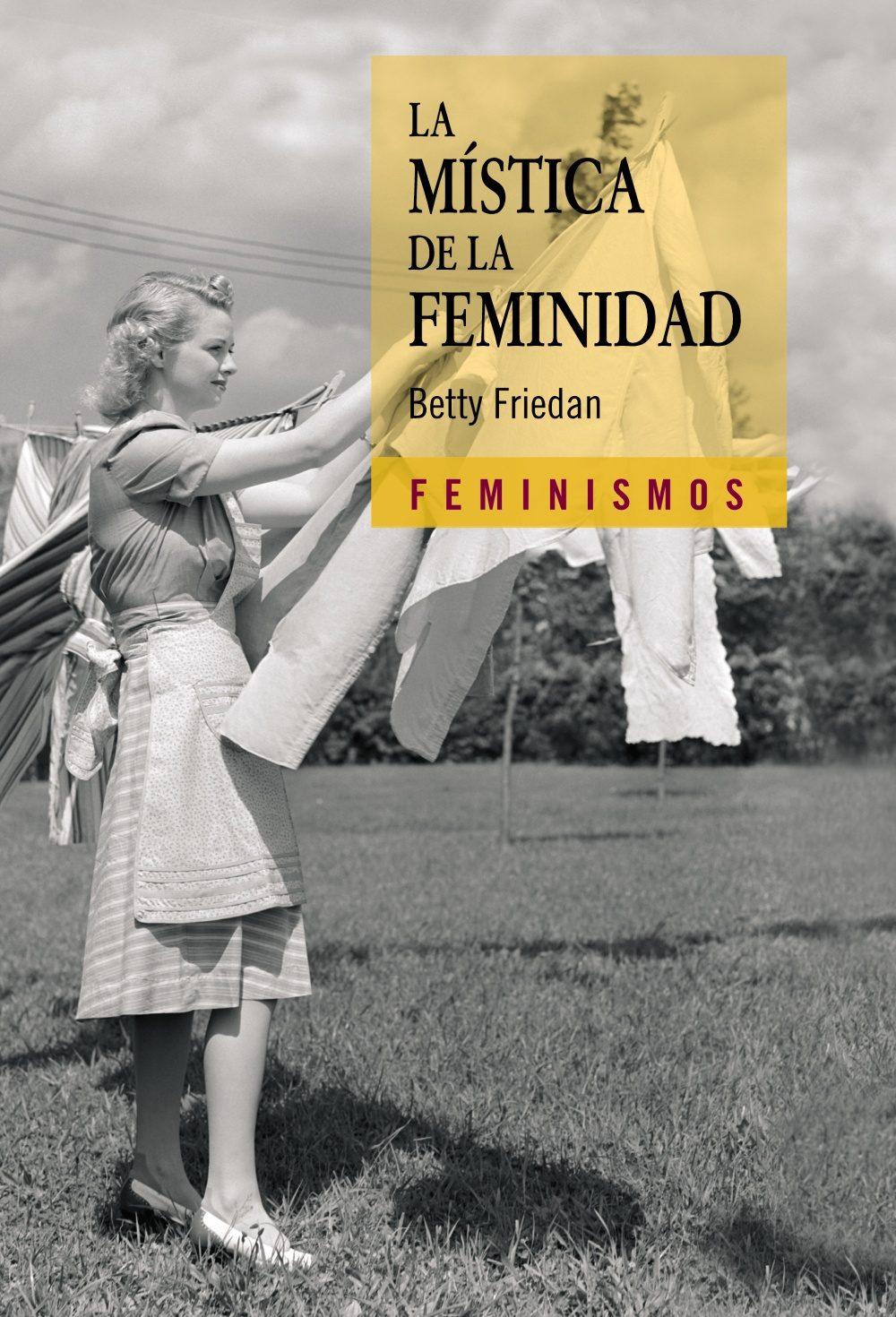 """""""La mística de la feminidad"""", Betty Friedan (1963)"""