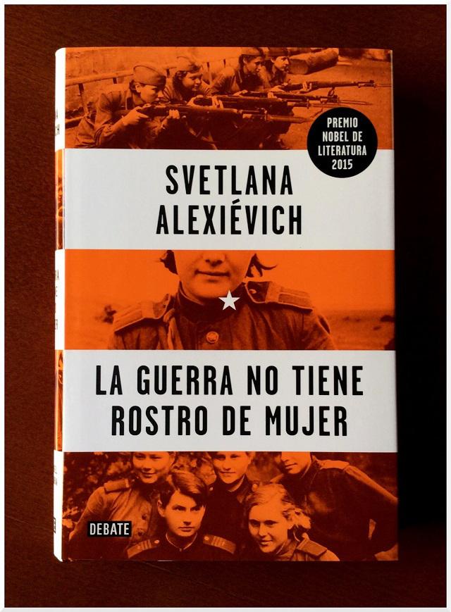 """""""La guerra no tiene rostro de mujer"""", Svetlana Alexiévich"""